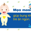 Mẹo massage giúp bụng khỏe, bé ăn ngon