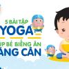 5 bài tập Yoga giúp bé biếng ăn tăng cân